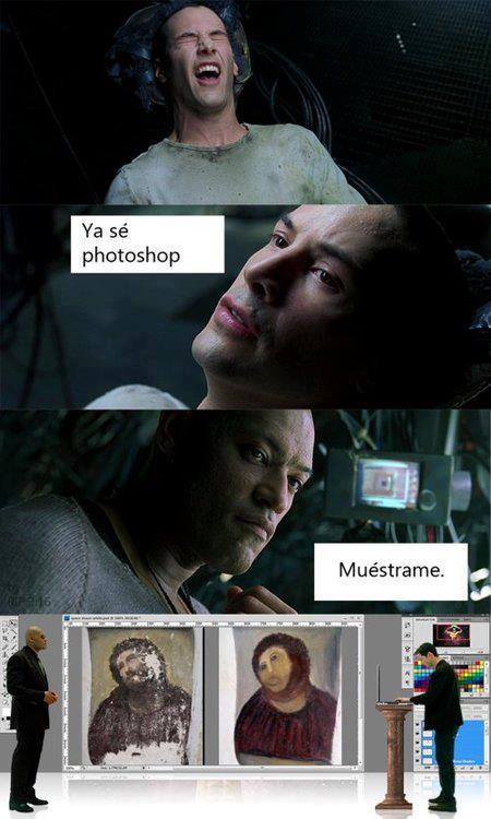Ecce Homo Matrix: Ya se Photoshop
