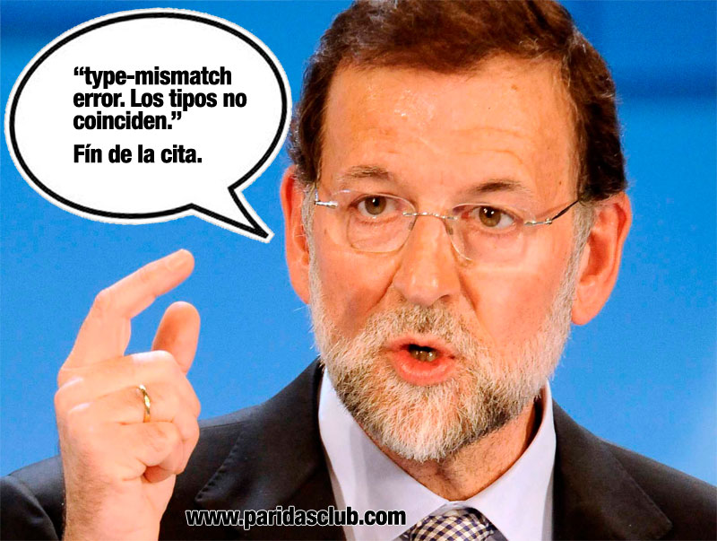 Type Mismatch Error de Mariano Rajoy