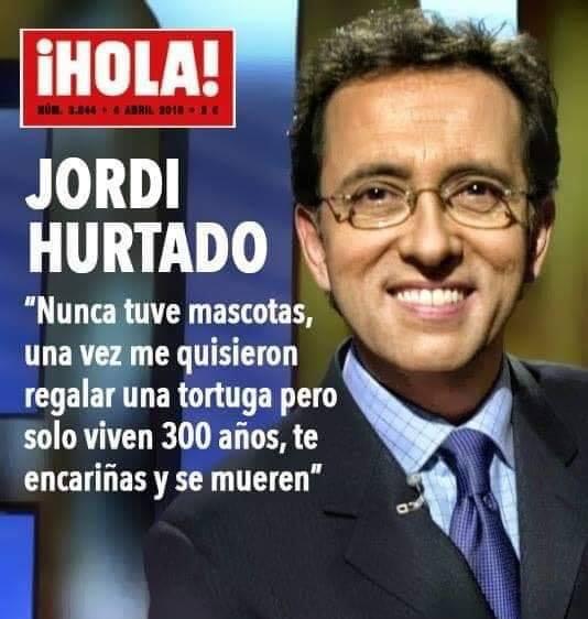 Porque Jordi Hurtado no tiene mascotas